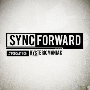 Sync Forward Podcast 005 - Hystericmaniak