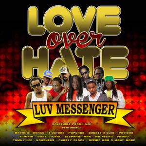 Luv Messenger - Love over Hate - Dancehall Promo Mix 150 minutes