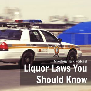 39 - Alcohol Laws You Should Know