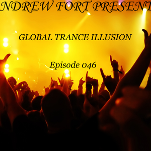 Andrew Fort Pres. Global Trance Illusion - Episode 046