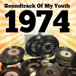 Soundtrack Of My Youth: 1974