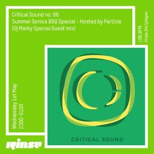 Critical Sound no.66 - Summer Sonics BBQ Special | Particle (Dj Marky Guest Mix)| 01.05.2019