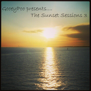 GooeyPoo presents... The Sunset Sessions 3