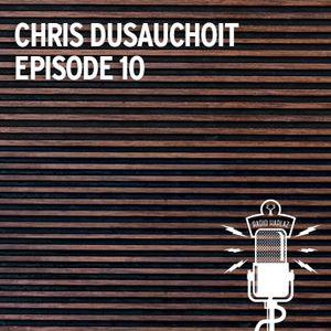 Radio Harlaz - Episode 10 - Chris Dusauchoit