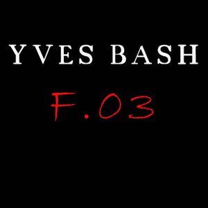 Yves Bash - ForWarD 03 (April 2012)