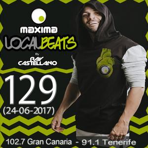 Maxima Local Beats by Ray Castellano 129 (24-06-2017)