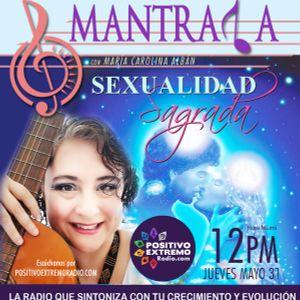 MANTRALA MEDICINA PARA EL ALMA CON MARIA CAROLINA ALBAN-05-31-2018-SEXUALIDAD SAGRADA