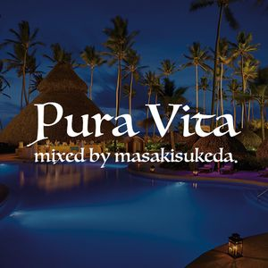 Pura Vita02- mixed by masakisukeda.