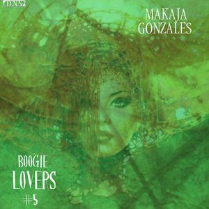 MaKaJa Gonzales - BOOGIE LOVERS #5