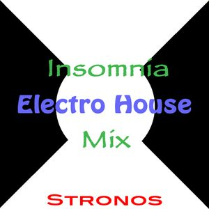 Insomnia Electro House Mix by Stronos