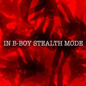 In B-Boy Stealth Mode part 2