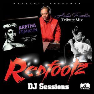 Redfootz DJ Sessions - Aretha Franklin Tribute Mix