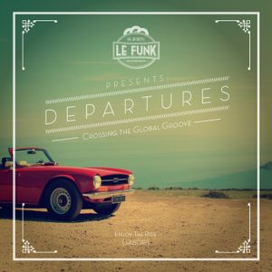 DEPARTURES: Crossing the Global Groove!