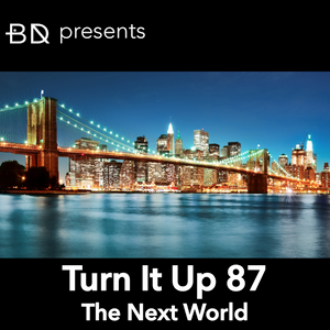 Turn It Up 87: The Next World