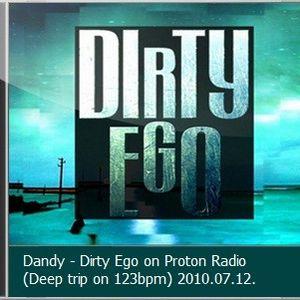 Dandy - Dirty Ego on Proton Radio (Deep trip on 123bpm) 2010.07.12.