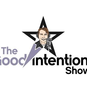 A new world is coming are you awake? on The Good Intentions show