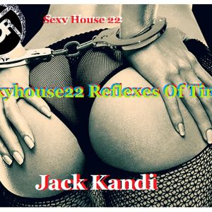 Sexyhouse22 Reflexes Of Time  - By Jack Kandi