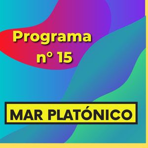 MAR PLATONICO - Programa 15
