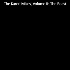 The Karen Mixes, Volume II: The Beast
