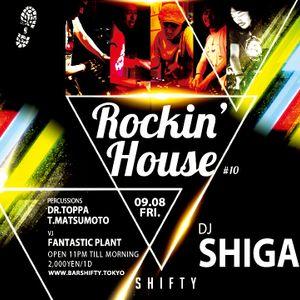 ROCKIN' HOUSE #10 Live at SHIFTY - DJ SHIGA