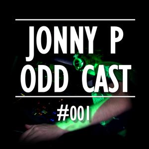 Jonny P Odd Cast #001