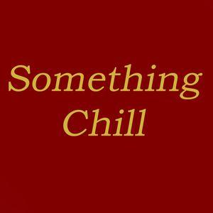 Something Chill #06 w/ Tim Roche
