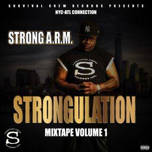 Survival Crew Records,Inc. presents STRONGULATION (DA MIXTAPE) Volume 1