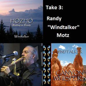 """Take 3: Randy """"Windtalker"""" Motz"""