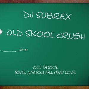 DJ Subrex- Old skool crush (The RNB love demo)
