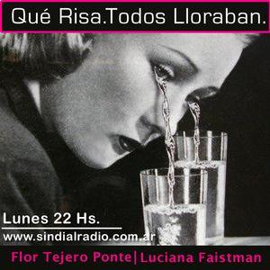 Que Risa Todos Lloraban 9.9.13 Lunes 22 hs www.sindialradio.com.ar