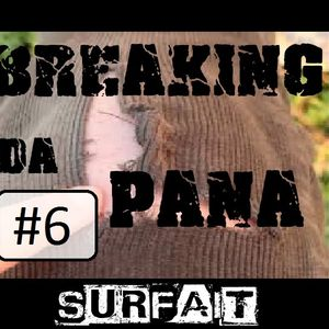 """Breaking Da Pana #6 - Especial """"Relaxing Da Pana (I) """""""