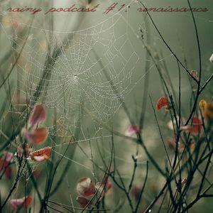 bhzvillain - rainy podcast #1: renaissance