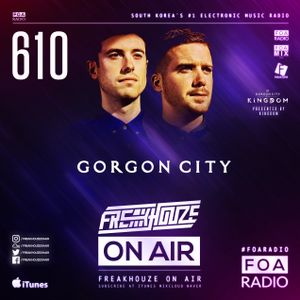 Freakhouze On Air 610 ● Gorgon City