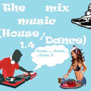 The mix music 1.4 (Dance/House)