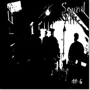 Sound in the Attic #6