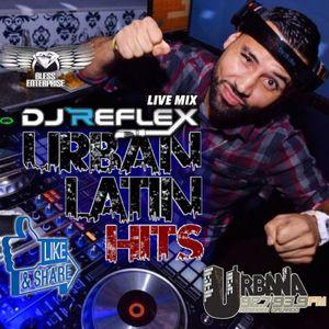 URBAN LATIN MIX ( DJ REFLEX LIVE )