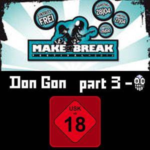 Don Gon @ Make Or Break Festival - Part 3