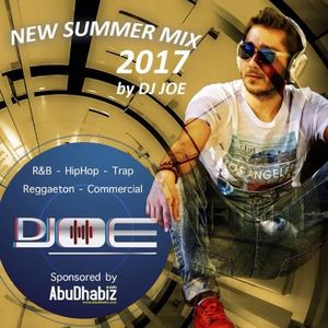 New Summer Mix 2017 by DJ JOE (R&B, Hiphop, Reggaeton, Trap and Commercial)