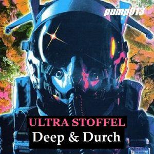 PUMP FICTION 013 *Deep & Durch* mixed by ULTRA STOFFEL (2015)