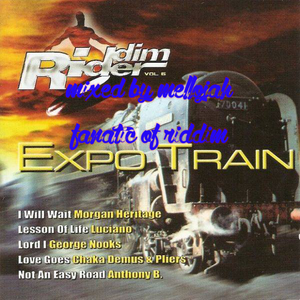 Expo Train Riddim (riddim rider vol 6 2002) Mixed By MELLOJAH FANATIC OF RIDDIM