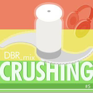 DBR_Crushing Jahmix2