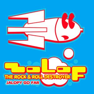 "Zolof the Rock & Roll Destroyer's ""Jalopy Go Far"""