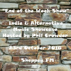"""End of the Week Show"" on Sheppey FM 23rd October 2016, Indie & Alternative Music Showcase"