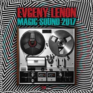 Evgeny Lenon – MAGIC SOUND 2017