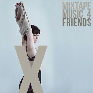 Mixtape Music 4 Friends X