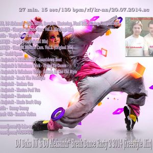 DJ Daks NN & DJ Aleksandr - Break Dance Party 2 2014 (Freestyle Master Mix)