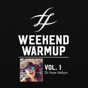 #WeekendWarmup Vol. 1 - DJ Nate Nelson