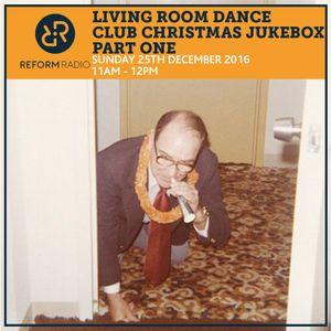 Living Room Dance Club Christmas Jukebox Part One 25th December 2016