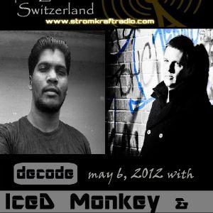 Decode with Iced Monkey ft Ian Hamilton on Guest Mix [ StromKraft Radio ]
