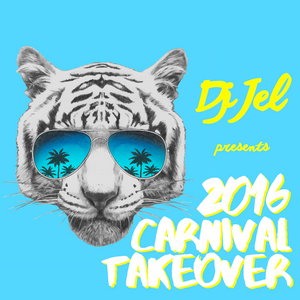DJ JEL PRESENTS 2016 SOCA TAKE OVER, TUNES TO KNOW BEFORE YOU LAND